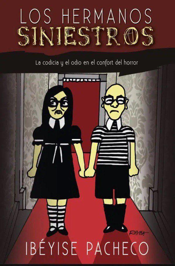 """Portada de la nueva novela de la periodista Ibéyise Pacheco titulada """"Los hermanos siniestros"""".   Foto: Cortesía"""